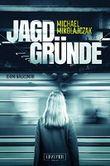 Jagdgründe: Kriminalroman