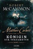 Matthew Corbett und die Königin der Verdammten