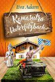Kamasutra in Unterfilzbach: Niederbayern-Krimi