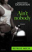 Ain't Nobody 2: Befreie mich: Liebesroman