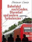 Bahnfahrt nach Emden, Sturmtief und andere Turbulenzen