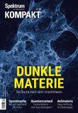 Spektrum Kompakt - Dunkle Materie: Die Suche nach dem Unsichtbaren