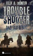 Troubleshooter: Das Aufgebot