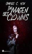 Im Magen des Clowns: Thriller