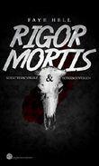 Rigor Mortis - schattenschwarz und totgeschwiegen: Horror
