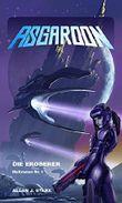 ASGAROON - Die Abenteuer des Dominic Porter: Die Eroberer (Heftroman Nr. 1) (ASGAROON - Die Abenteuer des Dominic Porter (Heftromanserie))