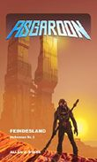 ASGAROON - Die Abenteuer des Dominic Porter: Feindesland (Heftroman Nr. 3): Science Fiction (ASGAROON - Die Abenteuer des Dominic Porter (Heftromanserie))