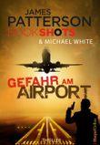 Gefahr am Airport (James Patterson Bookshots 2)