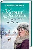 Sophie-Elisabeth - Die Freiheit im Herzen, Band 2