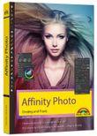 Affinity Photo – Einstieg und Praxis für Windows Version - Die Anleitung Schritt für Schritt zum perfekten Bild