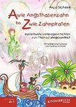 A wie Angsthasenzahn bis Z wie Zahnpiraten: Kunterbunte Vorlesegeschichten zum Thema Zahngesundheit mit Illustrationen von Susanne Schröpel