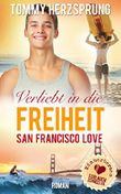 Verliebt in die Freiheit - San Francisco Love: Männerherzen schlagen schneller