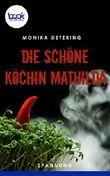 Die schöne Köchin Mathilda (Kurzgeschichte, Krimi) (booksnacks.de Kurzgeschichten)