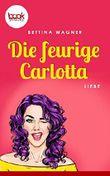 Die feurige Carlotta (Kurzgeschichte, Liebe) (booksnacks.de Kurzgeschichten)