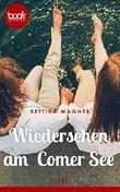 Wiedersehen am Comer See (Kurzgeschichte, Liebe) (Die 'booksnacks' Kurzgeschichten Reihe)