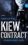 Kiew Contract - Im Namen meines Vaters
