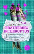 Brathering Interruptus: Über den alltäglichen Wahnsinn, Zwischenmenschliches, die Ungereimtheiten des Lebens und Brathering natürlich (Humor, Lad Lit)