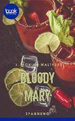 Bloody Mary (Kurzgeschichte, Krimi) (Die 'booksnacks' Kurzgeschichten Reihe)