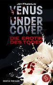 Venus Undercover - Die Erotik des Todes