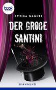 Der große Santini  (Kurzgeschichte, Humor) (Die 'booksnacks' Kurzgeschichten Reihe)