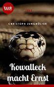 Kowalleck macht ernst (Kurzgeschichte, Liebe) (Die 'booksnacks' Kurzgeschichten Reihe)