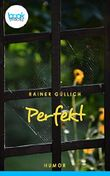 Perfekt (Kurzgeschichte, Humor) (Die 'booksnacks' Kurzgeschichten Reihe)