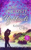 Eine Hochzeit in den Highlands (Liebe, Romantik, Chick-lit)