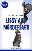 Lissy auf Mörderjagd (Kurzgeschichte, Krimi) (Die 'booksnacks' Kurzgeschichten Reihe)