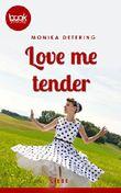 Love me tender (Kurzgeschichte, Liebe) (Die 'booksnacks' Kurzgeschichten Reihe)