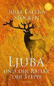 Ljuba und der Reiter der Steppe