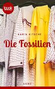 Die Fossilien (Kurzgeschichte, Liebe) (Die 'booksnacks' Kurzgeschichten Reihe)