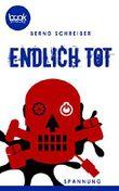 Endlich tot (Kurzgeschichte, Krimi) (Die 'booksnacks' Kurzgeschichten Reihe)
