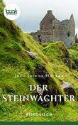 Der Steinwächter (Kurzgeschichte, Historisch) (Die booksnacks Kurzgeschichten Reihe)