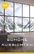 Schöne Aussichten (Kurzgeschichte) (Die booksnacks Kurzgeschichten-Reihe 182)
