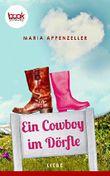 Ein Cowboy im Dörfle (Kurzgeschichte, Liebe) (Die 'booksnacks' Kurzgeschichten Reihe)