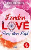 London Love - Herz über Kopf (Liebesroman)