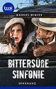 Bittersüße Sinfonie (Kurzgeschichte, Spannung) (Die booksnacks Kurzgeschichten-Reihe)