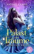 Um der Liebe Willen (Liebe, Fantasy) (Palast der Träume-Reihe 1)
