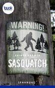 Sasquatch (Kurzgeschichte, Spannung) (Die booksnacks Kurzgeschichten-Reihe)
