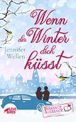 Wenn der Winter dich küsst (Liebe) (Romance Alliance Love Shots-Reihe 10)