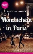 Mondschein in Paris (Die booksnacks Kurzgeschichten-Reihe 188)