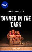 Dinner in the Dark (Die booksnacks Kurzgeschichten-Reihe)