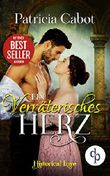 Ein verräterisches Herz: (Historisch, Liebe) (Historical Love-Reihe 5)
