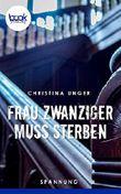 Frau Zwanziger muss sterben (Die booksnacks Kurzgeschichten-Reihe 205)