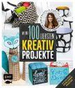 Meine 100 liebsten Kreativ-Projekte – Basteln durchs Jahr mit Martina Lammel