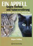 Ein Appell gegen Tierleid und Naturzerstörung: von Dr. Rodolfo, Anwalt der Tiere, und Katze Mimi
