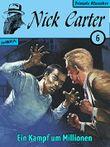 Nick Carter 006: Ein Kampf um Millionen