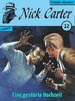 Nick Carter 012: Eine gestörte Hochzeit