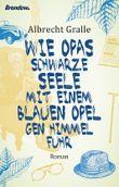 Wie Opas schwarze Seele mit einem blauen Opel gen Himmel fuhr
