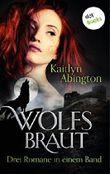 Wolfsbraut - Drei Romane in einem Band